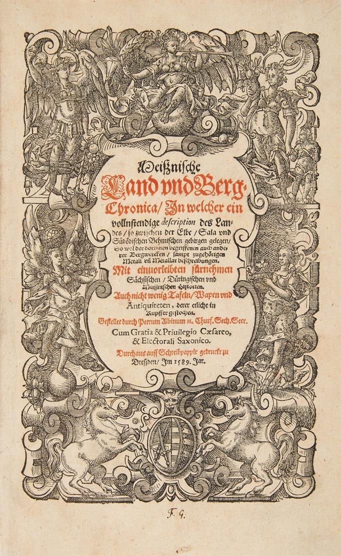 P. Albinus, Meißnische Land und Berg-Chronica. 2 in 1 Bd. Dresden 1589-90.