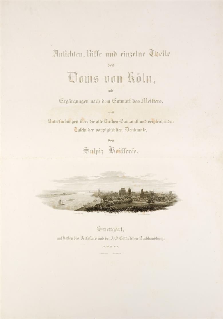 S. Boisserée, Ansichten, Risse und Teile des Doms von Köln. Stgt. 1821 (1823-31).