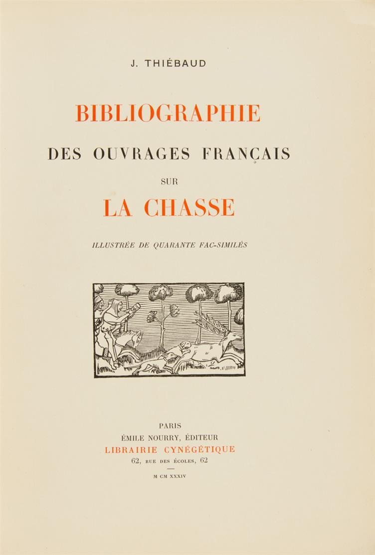 J. Thiebaud, Bibliographie des ouvrages français sur la chasse. Paris 1934 + Suppl. 1953.