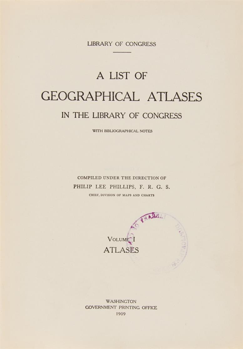 Phillips/ Le Gear, A List of geographical Atlases ... Bde I-VII (v. 9). Wash.1909-1973.