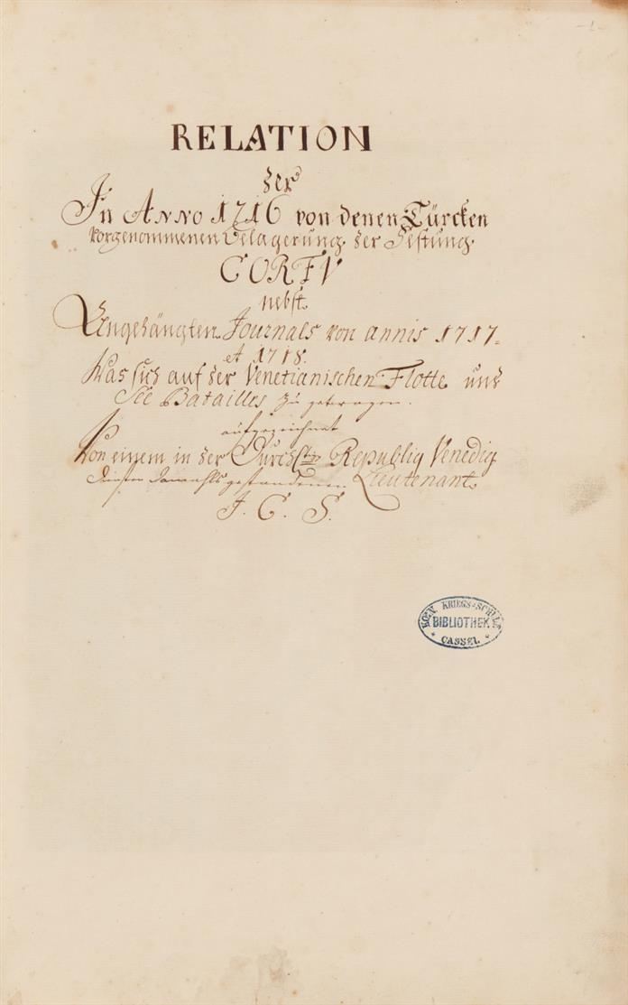 Relation der in Anno 1716 von denen Türcken vorgenommenen Belagerung der Festung Corfu nebst angehängten Journals von anni 1717. et 1718. ... Deutsches Manuskript auf Papier mit aquarell. Zeichnungen. Um 1719.