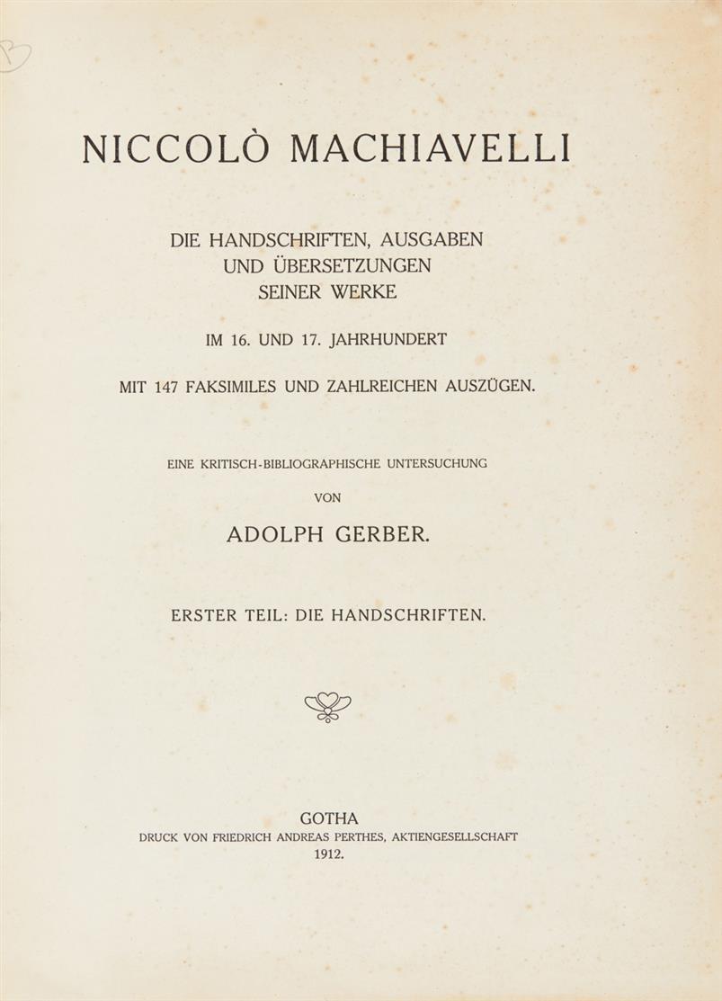 A. Gerber, Niccolò Machiavelli. Handschr., Ausg. u. Übers. seiner Werke. 4 in 1 Bd.  Gotha 1912.
