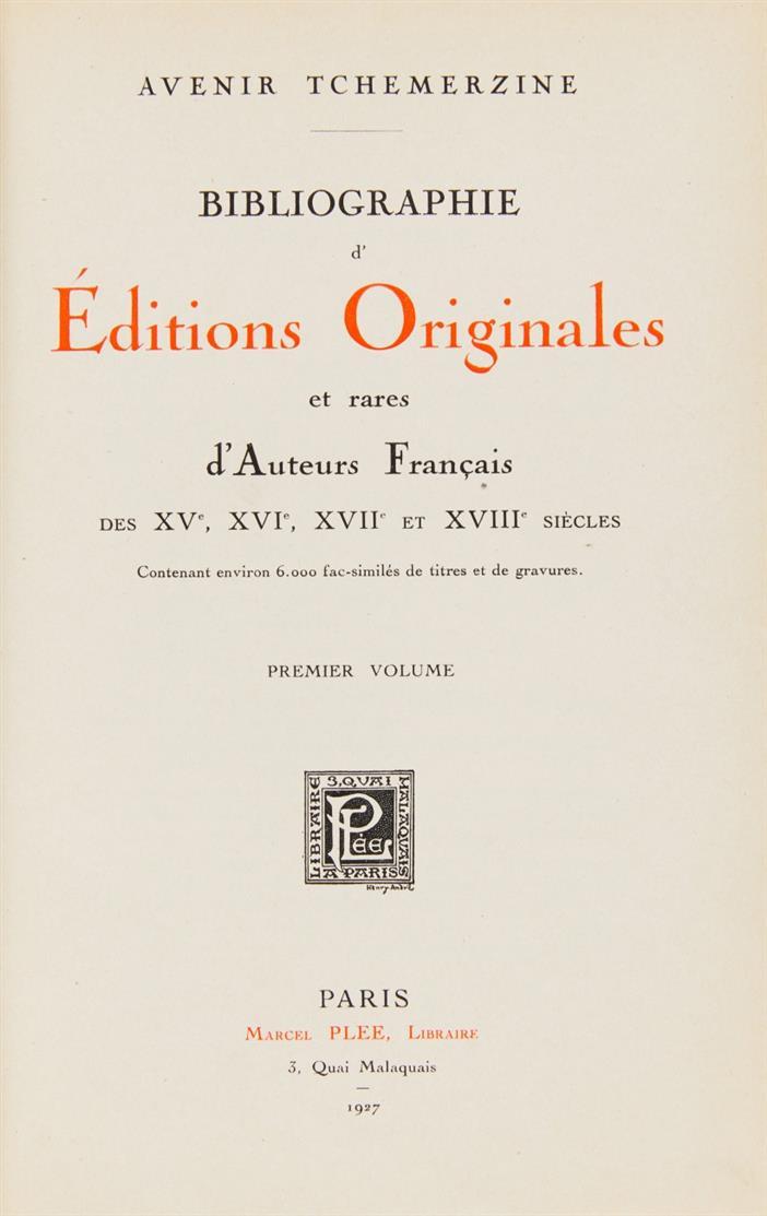 A. Tchemerzine, Bibliogr. d'éd. orig. et rares d'auteurs français. 10 Bde. 1927 ff.+ Beilage.