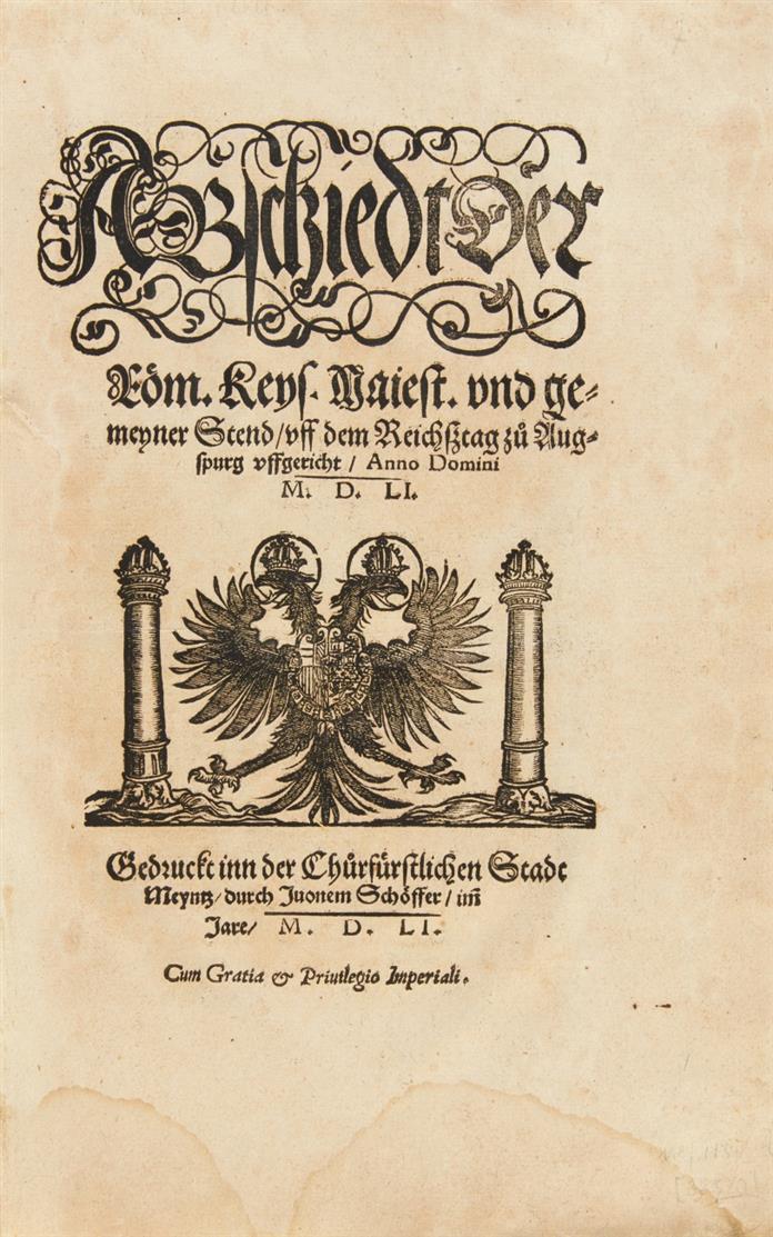 Abschiedt d. Röm. Keys. Majest. vnd gemeyner Stend/ vff dem Reichßtag zu Augspurg. 1551