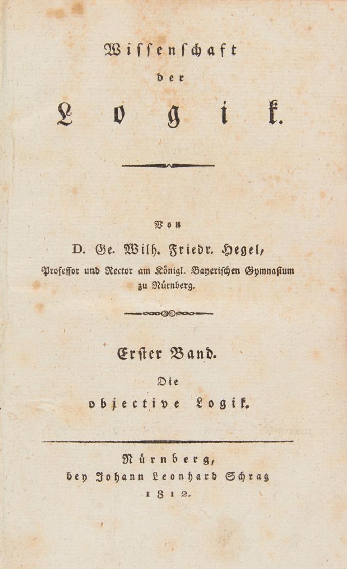 Hegel, Wissenschaft der Logik. Bde. I u. II  in 3 Bden. Nürnberg 1812-16.