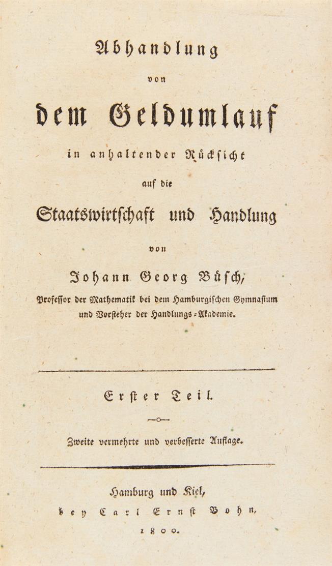 J. G. Büsch, Abhandlung von dem Geldumlauf. 2. Aufl. 2 Bde. Hbg. u. Kiel 1800.