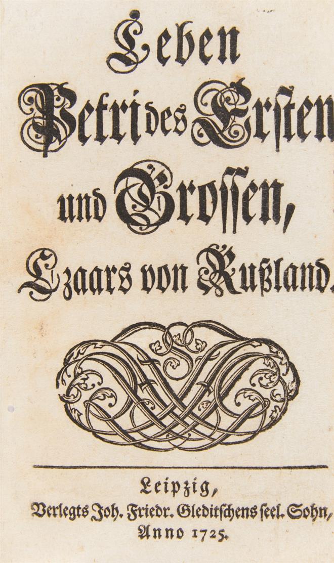 J.G. Rabener, Leben Petri des Ersten und Grossen, Czaars von Rußland. Lpz. 1725.
