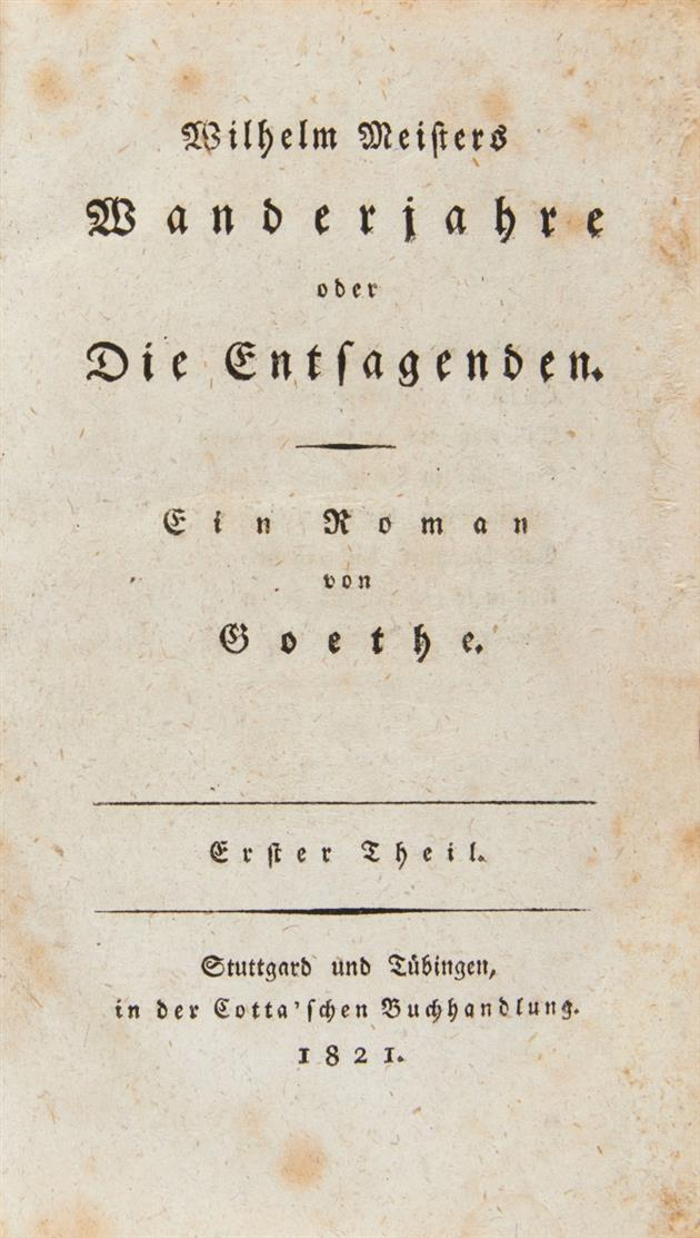 J. W. v. Goethe, Wilhelm Meisters Wanderjahre. Erster Theil (alles) Stuttgt. u. Tüb 1821.