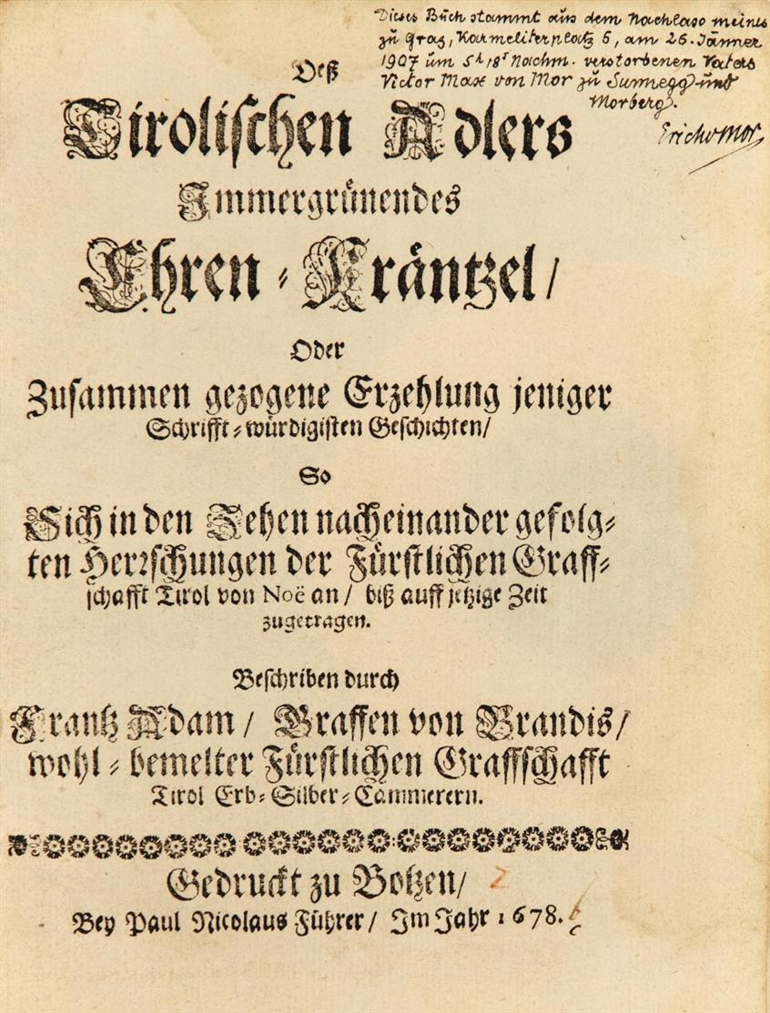 Graf v. Brandis, Deß Tirolischen Adlers Immergrünendes Ehren-Kräntzel. Bozen 1678.