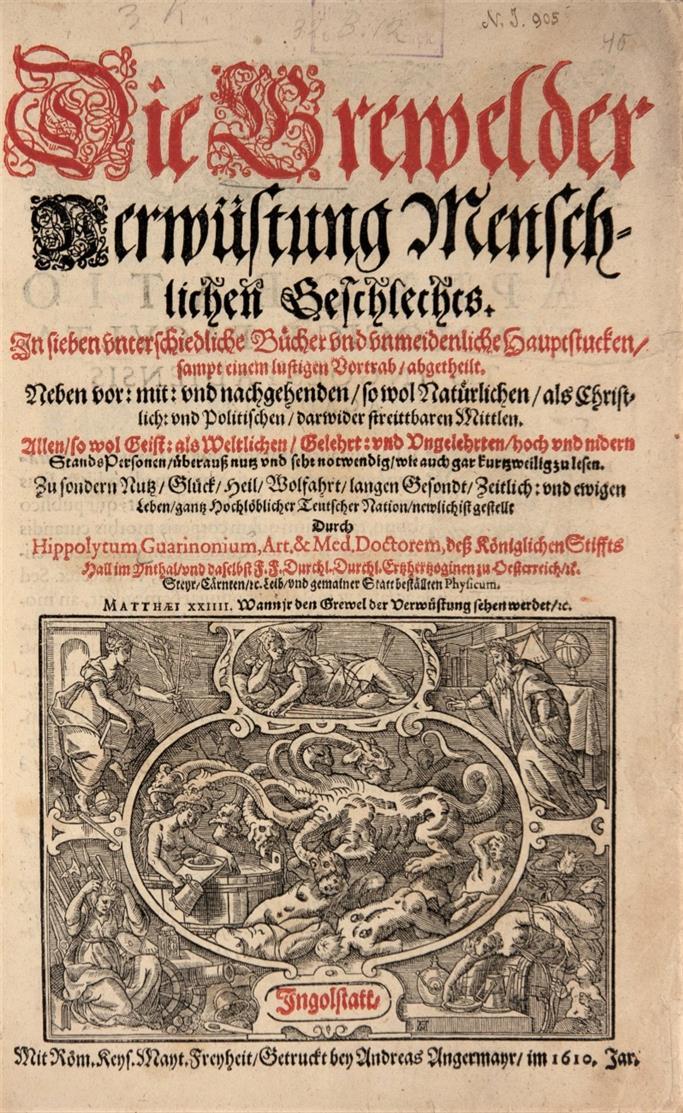 H. Guarinoni, Die Grewel der Verwüstung menschlichen Geschlechts. Ingolstadt 1610.