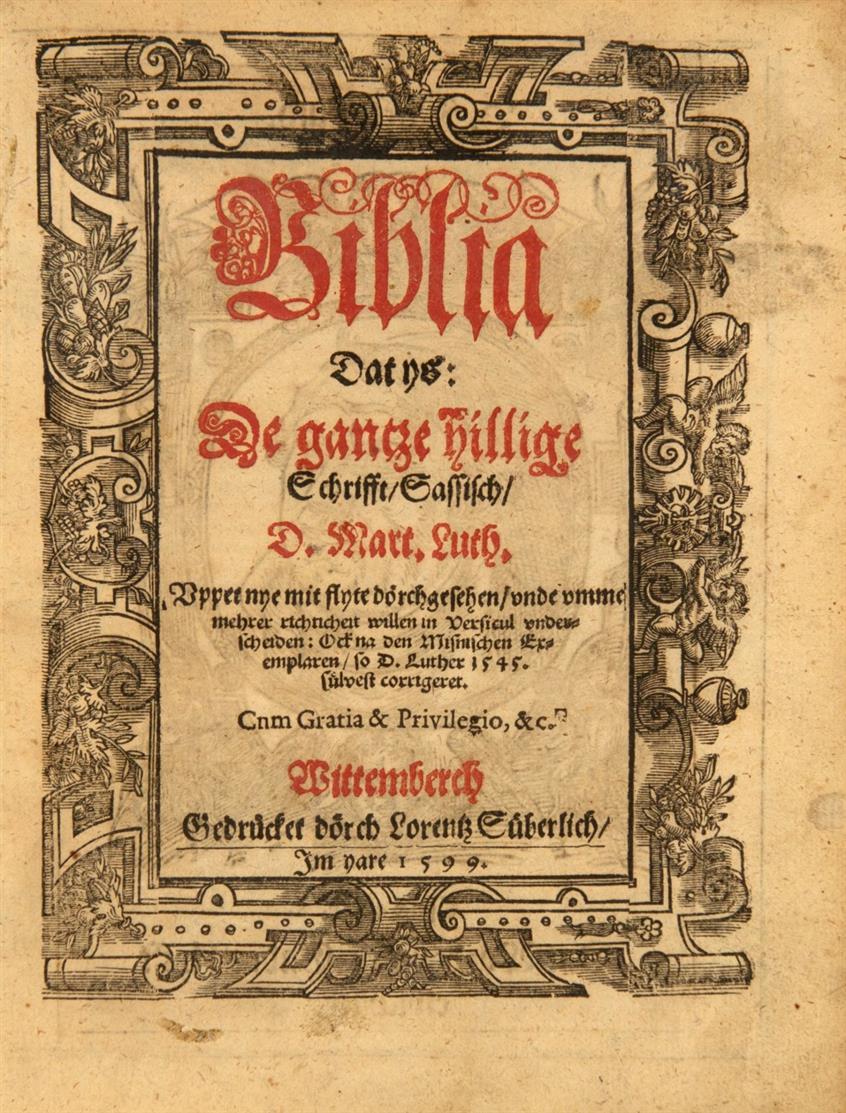 Biblia Dat ys: De gantze hillige Schrifft, Sassisch, D. Mart. Luth. 3 Tle. in 1 Bd. Wittenberg 1599-1600.