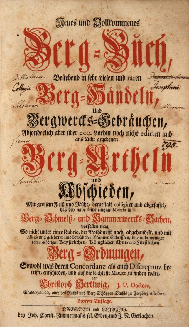 C. Herttwig, Neues und vollkommenes Berg-Buch ... 2. Auflage. Dresden u. Leipzig 1734.