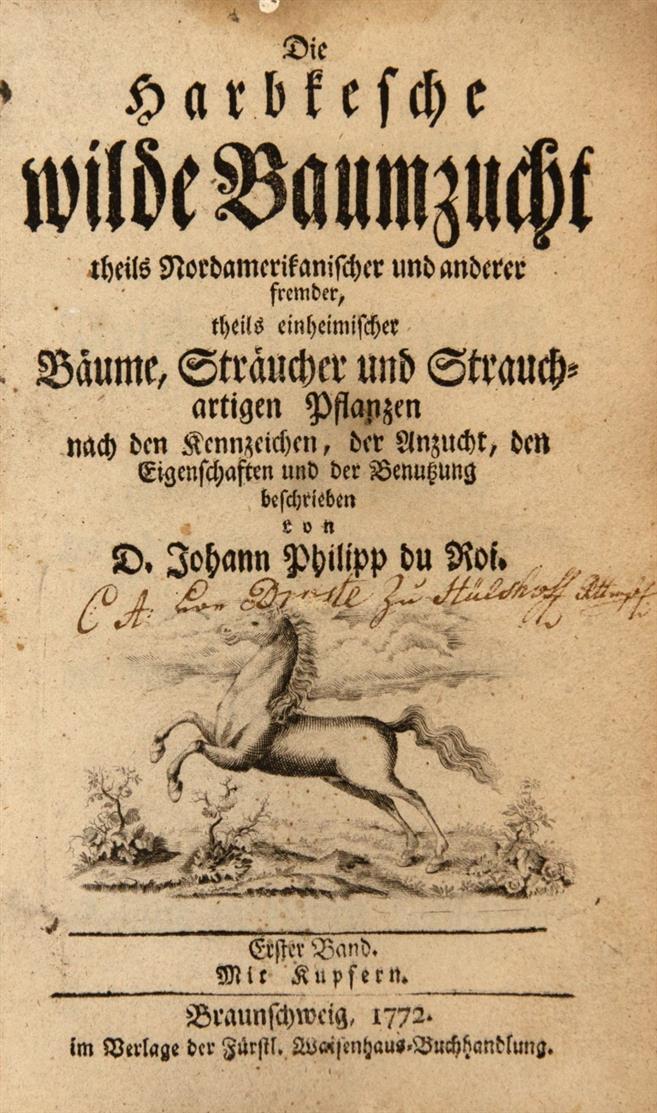 J. Ph. Du Roi, Die Harbkesche wilde Baumzucht theils nordamerikanischer ... Bäume, 2 Bde. in 1. Braunschweig 1772.