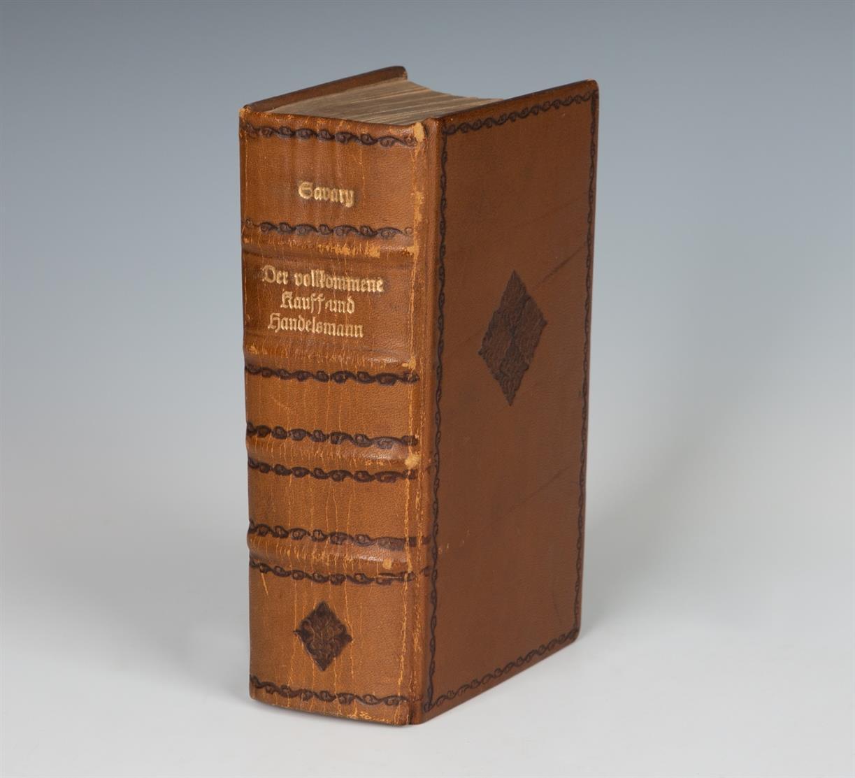 J. Savary, Der vollkommene Kauff- und Handels-Mann. 2 Tle. + Anhang in 1 Bd. Genf 1676.