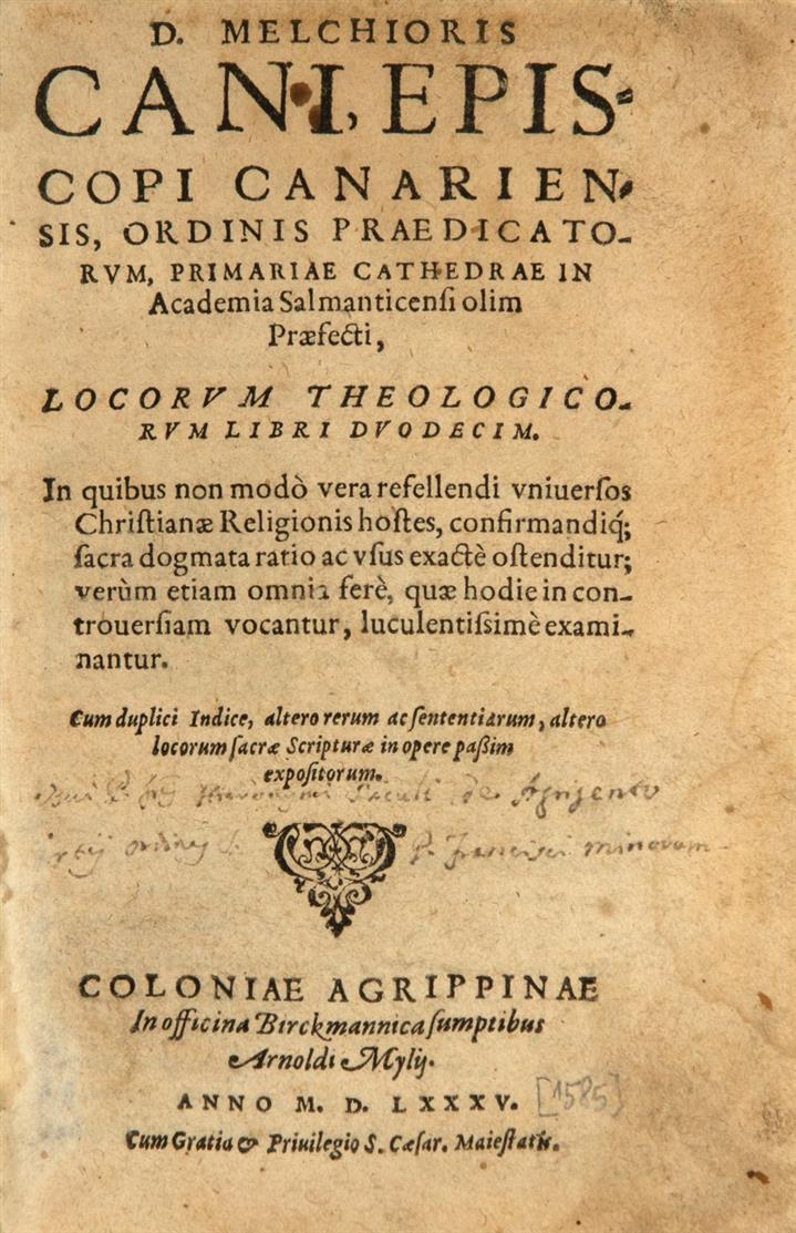 M. Cano,  Locorum theologicorum libri duodecim.  Köln 1585.