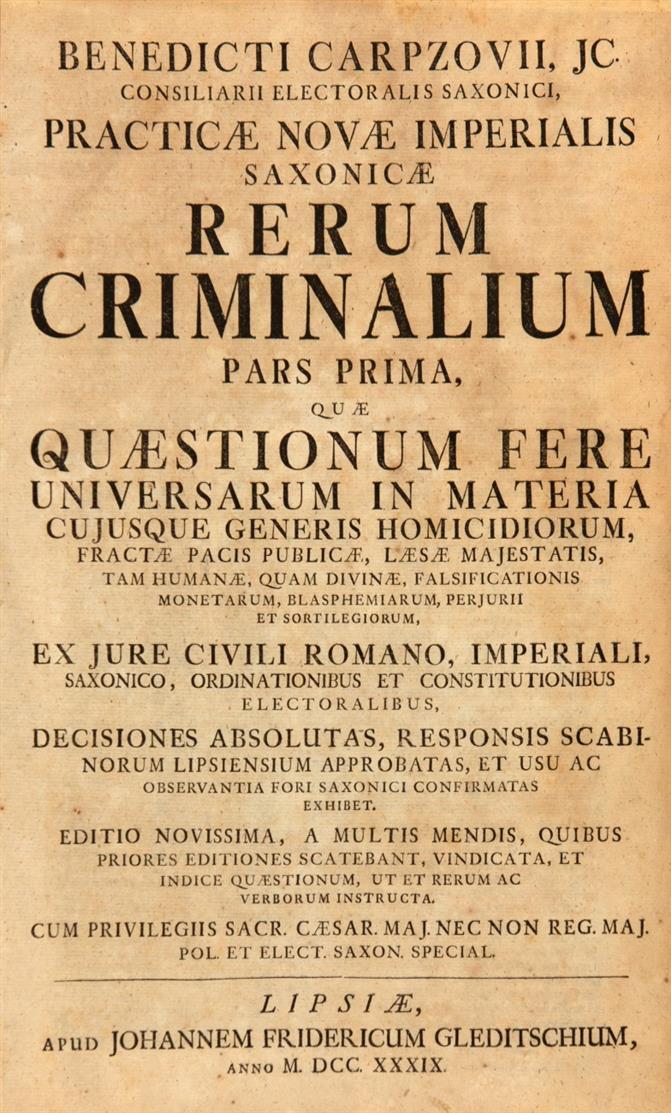 B. Carpzov, Practica nova imperialis Saxonicae rerum criminalium ... 3 Tle. in 1 Bd. Leipzig 1739.