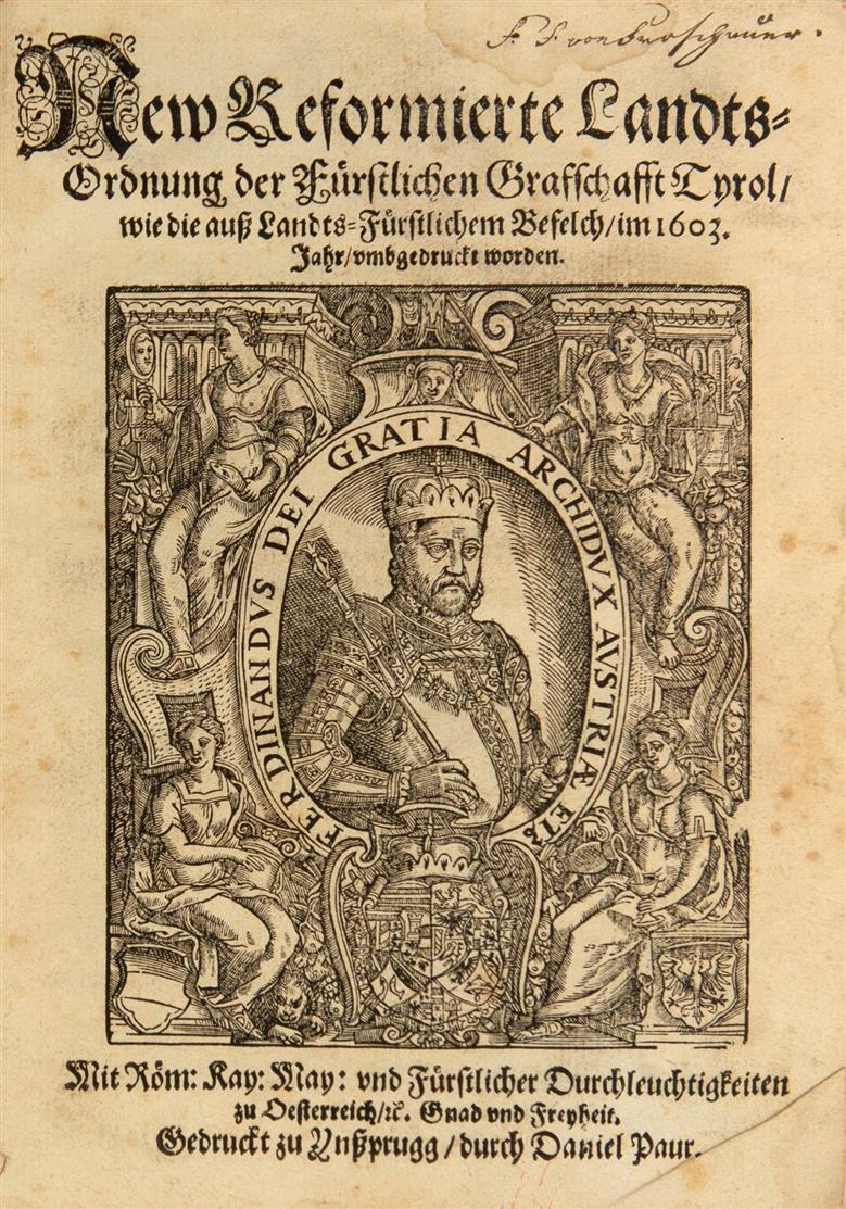 Ferdinand II. v. Tirol, New reformierte Landts-Ordnung der Fürstl. Graffschaft Tirol ... Innsbruck 1603.