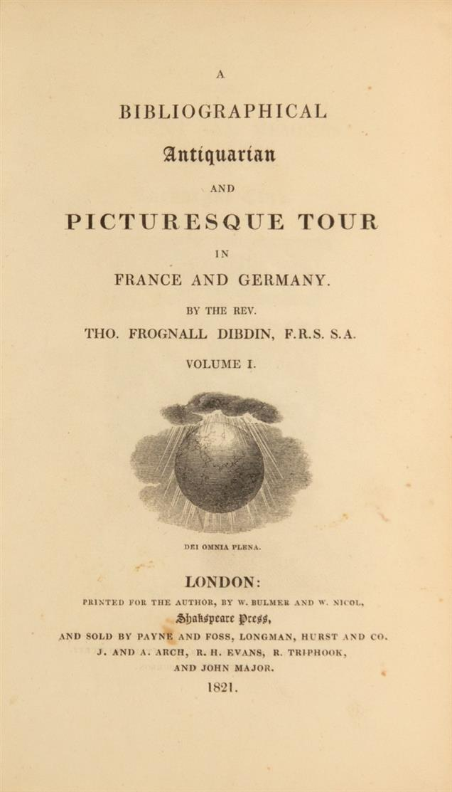 T. F. Dibdin, A bibliographical, antiquarian and picturesque Tour in France and Germany. 3 Bde. London 1821.