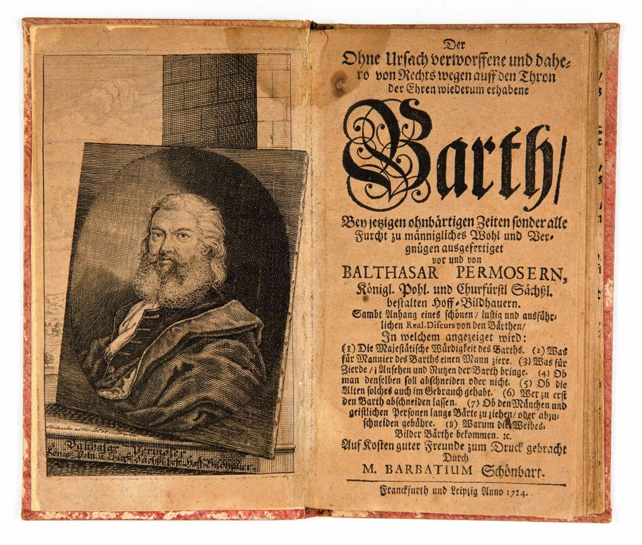 B. Permoser, Der ohne Ursach verworffene und wiederum erhabene Barth .... Ffm. u. Lpz. 1714. / Dazu: Faksimileausgabe 1982.