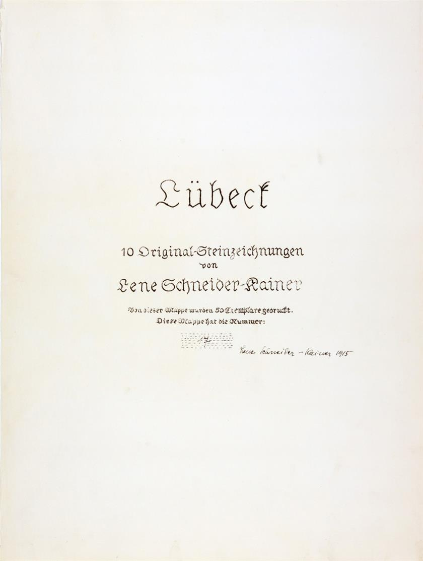 L. Schneider-Kainer. Lübeck. 10 Original-Steinzeichnungen. o. O., 1915. - Ex. 17/50.