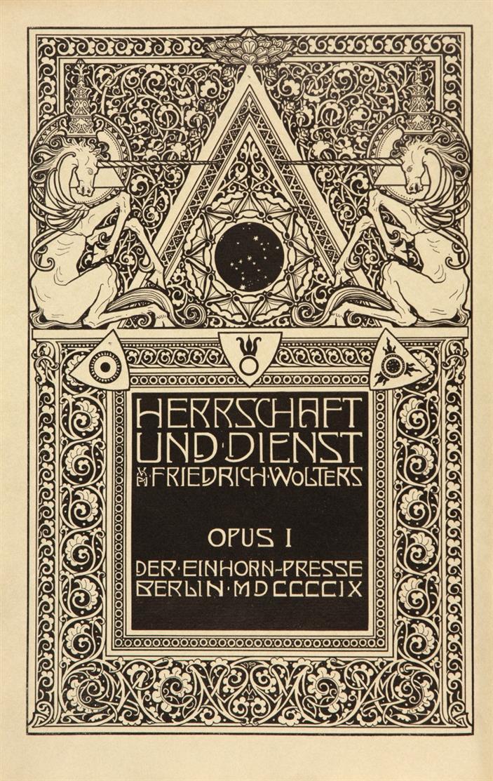 F. Wolters / M. Lechter, Herrschaft und Dienst. Berlin, Einhorn-Presse 1909 (Opus I). - Ex. 493/500.