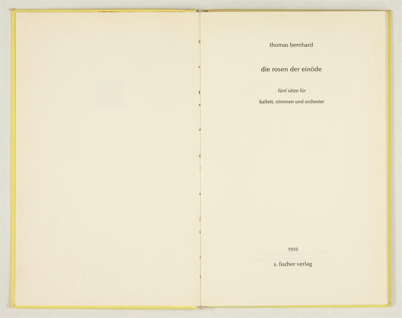 Th. Bernhard,  Unter dem Eisen des Mondes. / Die Rosen der Einöde. Köln und Ffm. 1958 + 1959. - 2 Bde. in Erstausgabe.